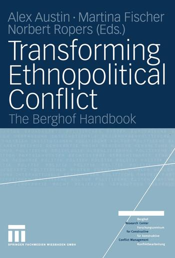 Transforming Ethnopolitical Conflict. The Berghof Handbook, Part Two