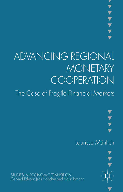 Advancing Regional Monetary Cooperation: The Case of Fragile Financial Markets