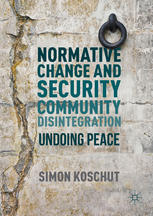 Koschut (2016) Normative Change and Security Community Disintegration_Cover