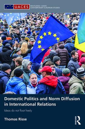 Bild_Risse_Domestic Politics and Norm Diffusion in International Relations