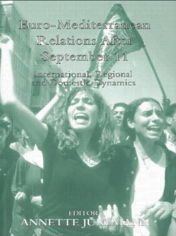 Euro-Mediterranean Relations After September 11. International, Regional and Domestic  Dynamics.