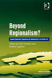 Beyond Regionalism Regional Cooperation, Regionalism and Regionalisation in the Middle East